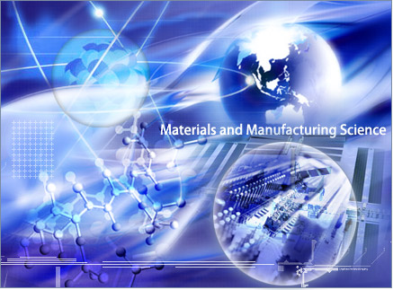 Materials and Manufacturing Science